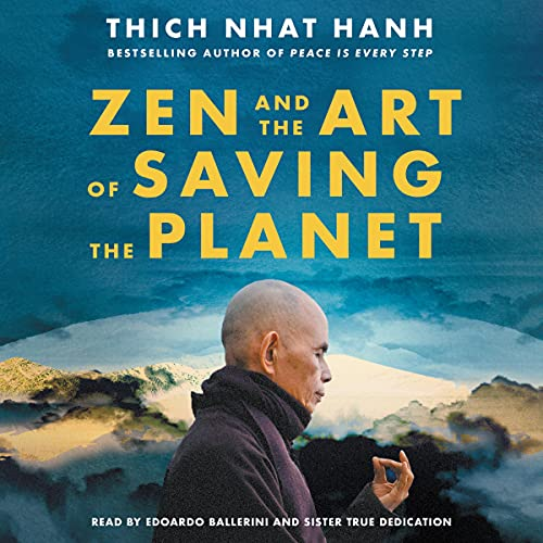 Zen and the Art of Saving the Planet Audiobook By Thich Nhat Hanh cover art
