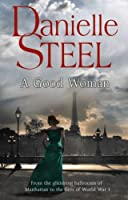 A Good Woman by Danielle Steel(1905-07-01)