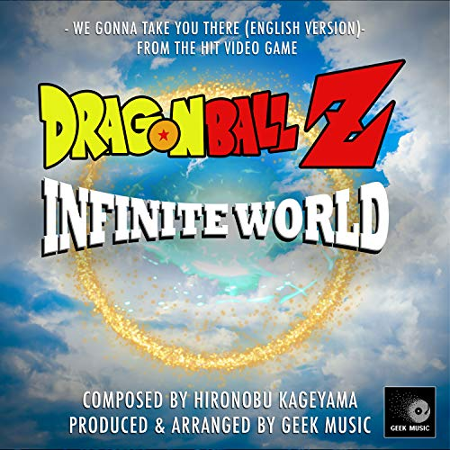 We Gonna Take You There (From 'Dragon Ball Z Infinite World') (English Version)