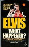 Elvis, What Happened? - Ballantine Books Inc. - 12/02/1982