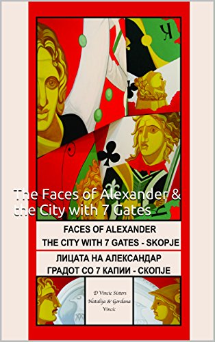 The Faces of Alexander & the City with 7 Gates (English Edition)
