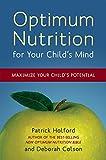 Optimum Nutrition for Your Child s Mind: Maximize Your Child s Potential