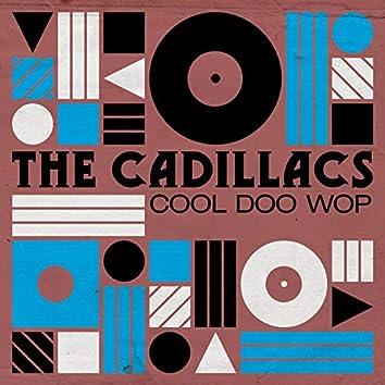 The Cadillacs: Cool Doo Wop
