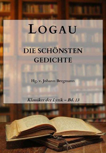 Logau: Die schönsten Gedichte (Klassiker der Lyrik 13)