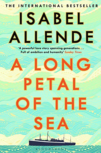 A Long Petal of the Sea: The Sunday Times Bestseller by [Isabel Allende]