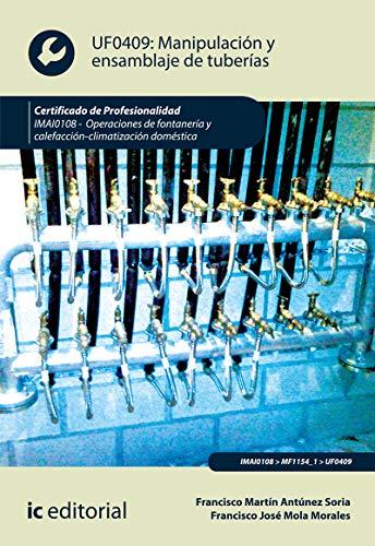 Manipulación y ensamblaje de tuberías. IMAI0108 - Operaciones de fontanería y calefacción-climatización doméstica