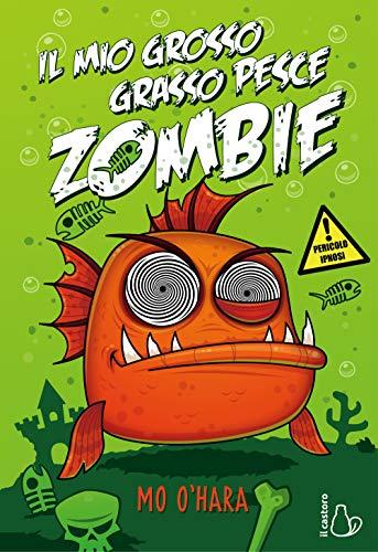 Il mio grosso grasso pesce zombie (Vol. 1)