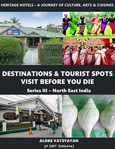 Destinations & Tourist Spots Visit Before You Die (North East India Book 3) (English Edition)