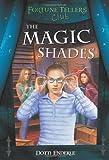 The Magic Shades (Fortune Teller's Club Series)