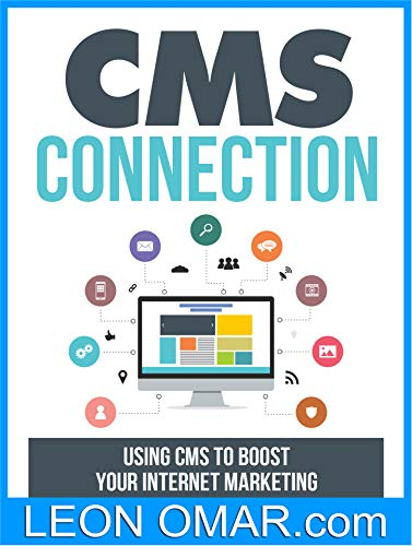 NEW Beginners Guide to CMS Connection: Using CMS to Boost Your Internet Marketing (Make Money from Home Book 15) (English Edition)
