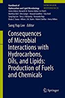 Consequences of Microbial Interactions with Hydrocarbons, Oils, and Lipids: Production of Fuels and Chemicals (Handbook of Hydrocarbon and Lipid Microbiology)
