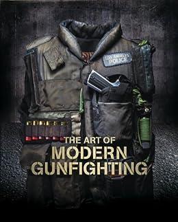 The Art Of Modern Gunfighting (The Pistol Book 1) by [Scott Reitz, Brett McQueen, LAPD Chief Daryl Gates]