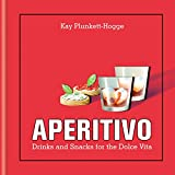 Aperitivo: Drinks and snacks for the Dolce Vita (English Edition)