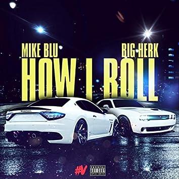 How I Roll (feat. Big Herk)