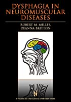 Dysphagia in Neuromuscular Diseases (Clinical Dysphagia Series)