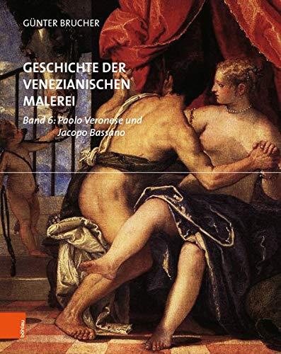 Geschichte der venezianischen Malerei: Paolo Veronese und Jacopo Bassano