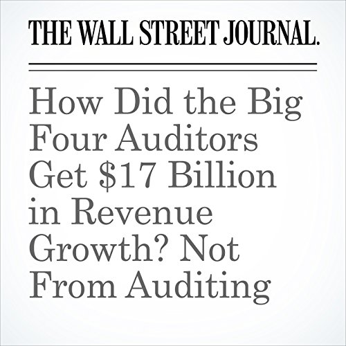 How Did the Big Four Auditors Get $17 Billion in Revenue Growth? Not From Auditing copertina