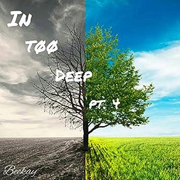In Too Deep, Pt. 4