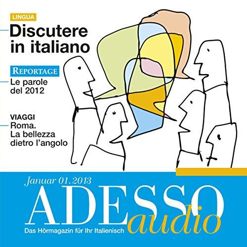 ADESSO audio - Discutere in italiano. 1/2013 audiobook cover art