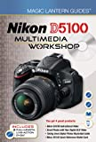 Nikon D5100 Multimedia Workshop (Magic Lantern Guides)