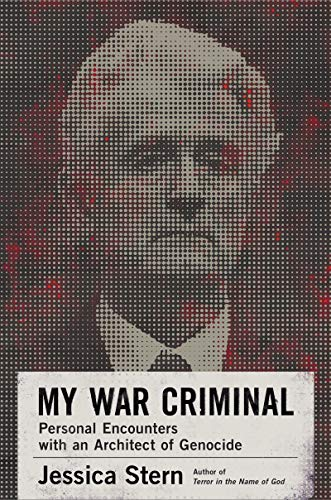 Compare Textbook Prices for My War Criminal: Personal Encounters with an Architect of Genocide Illustrated Edition ISBN 9780060889555 by Stern, Jessica