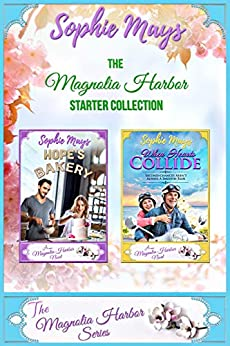 The Magnolia Harbor Starter Duo: Hope's Bakery • When Hearts Collide by [Sophie Mays]