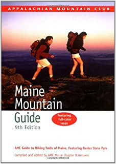 Maine Mountain Guide, 9th: AMC Guide to Hiking Trails of Maine, featuring Baxter State Park (AMC Hiking Guide Series)
