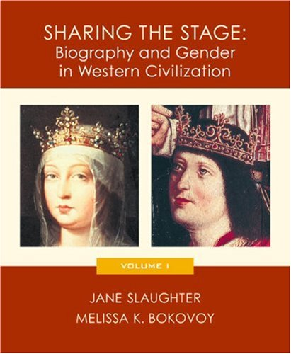 Compare Textbook Prices for Sharing the Stage: Biography and Gender in Western Civilization, Volume I 1 Edition ISBN 9780618011773 by Slaughter, Jane,Bokovoy, Melissa K.