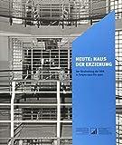 Heute: Haus der Erziehung: Der Strafvollzug der DDR in Torgau 1950 bis 1990 (Sächsische Gedenkstätten / Zur Erinnerung an die Opfer politischer Gewaltherrschaft)