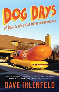 Dog Days: A Year in the Oscar Mayer Wienermobile [Idioma Inglés]