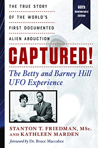 Captured! The Betty and Barney Hill UFO Experience (60th Anniversary Edition): The True Story of the World's First Documented Alien Abduction (English Edition)