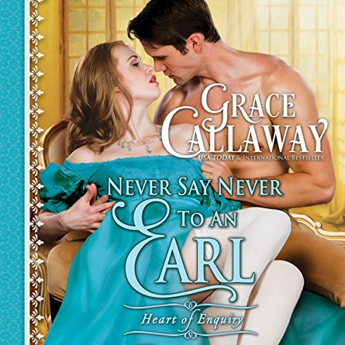 Never Say Never to an Earl: Heart of Enquiry, Book 5