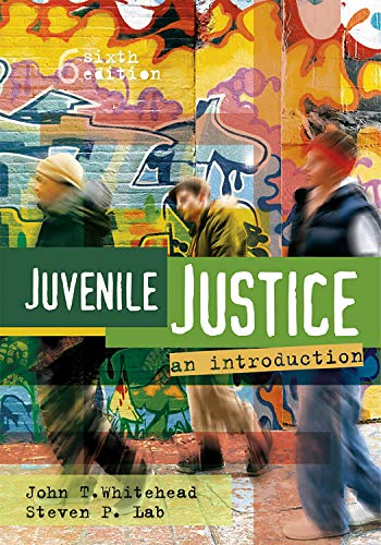 Juvenile Justice, Sixth Edition: An Introduction