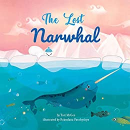 The Lost Narwhal by [Tori McGee, Roksolana Panchyshyn]