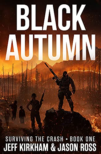 Black Autumn: Surviving the Crash (The Black Autumn Series Book 1) by [Jeff Kirkham, Jason Ross]