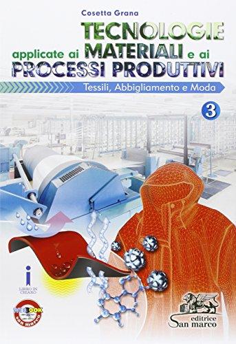 Tecnologie applicate ai materiali e ai processi produttivi. Con e-book. Con espansione online. Per gli ist. tecnici e professionali: 3