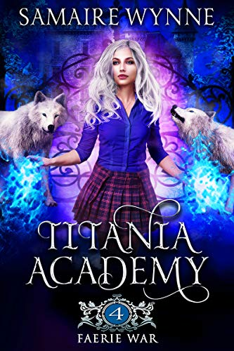 Faerie War (Titania Academy Book 4) (English Edition)