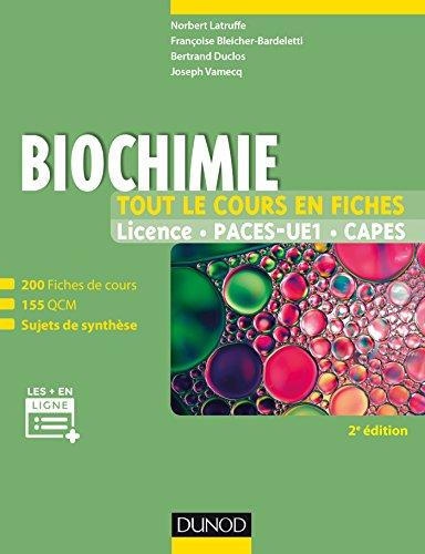Biochimie - Tout le cours en fiches - 2e éd : 200 fiches de cours, 155 QCM, sujets de synthèse et ressources en ligne