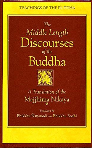 The Middle Length Discourses of the Buddha A Translation of the Majjhima Nikaya