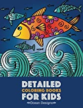 Detailed Coloring Books For Kids: Ocean Designs: Advanced Coloring Pages for Tweens, Older Kids, Boys & Girls, Designs & Patterns of Underwater Ocean ... Practice for Stress Relief & Relaxation