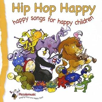 Hip Hop Happy : Happy Songs for Happy Children