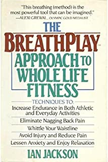 Breathplay Approach to Whole Life Fitness