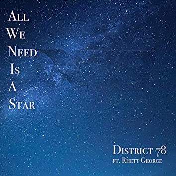 All We Need Is a Star (feat. Rhett George)