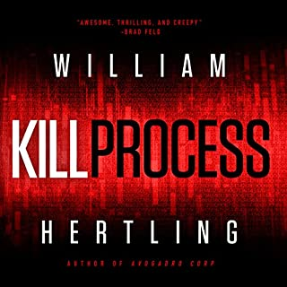 Kill Process                   By:                                                                                                                                 William Hertling                               Narrated by:                                                                                                                                 Jane Cramer                      Length: 12 hrs and 44 mins     808 ratings     Overall 4.2