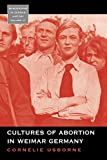 Cultures of Abortion in Weimar Germany (Monographs in German History, Band 17) - Cornelie Usborne