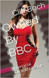 Owned By BBC: Interracial Cuckold Lifestyle (Naughty Interracial Hot Wife Book 1)