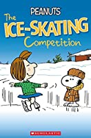 Peanuts - The Ice-Skating Competition - Level 3 High Beginner by Unknown(2018-12-31)