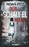 Der Schaufelmann - Thriller von Noah Fitz (Johannes-Hornoff-Thriller, Band 9)