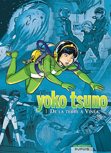 Yoko Tsuno l'intégrale, volume 1 : De la Terre à Vinéa