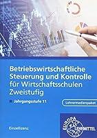 Betriebswirtschaftliche Steuerung und Kontrolle fuer Wirtschaftsschulen Zweistufig: Zweistufige Wirtschaftsschule, Jahrgangsstufe 11